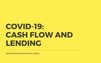 Covid-19 – Cashflow And Lending In Australia – Important Client Information